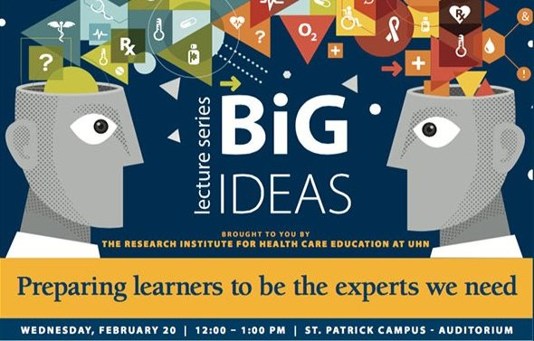 Big Ideas Lecture Series Feb.20, 2019 12 to 1pm - Preparing learners to be the experts we need