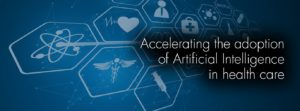 Accelerating the adoption of Artificial Intelligent in health care